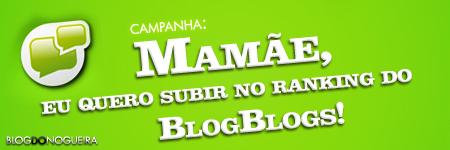 Mamãe, eu quero subir no ranking do blogblogs!